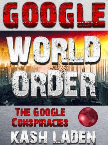 google-world-order-the-google-conspiracies-english-edition
