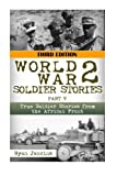 WWII Soldier Stories Part V: True Soldier Stories from the African Front (The Stories of WWII)