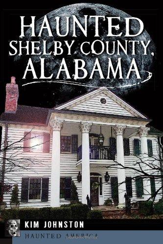 Haunted Shelby County, Alabama (Haunted America)