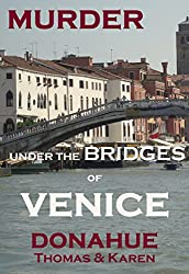 Murder Under the Bridges of Venice, Italy: Ryan-Hunter Mystery Thriller  book 5 (Ryan-Hunter Series 6)
