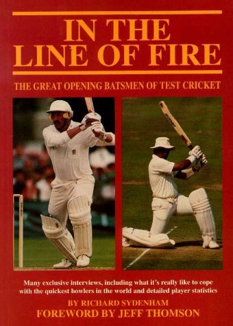 In the Line of Fire: The Great Opening Batsmen of Test Cricket by Richard Sydenham (1999-01-06) por Richard Sydenham