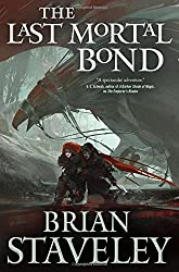 The Last Mortal Bond (Chronicle of the Unhewn Throne) by Brian Staveley (2016-03-15)