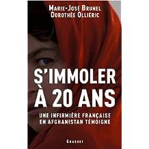 S'immoler à vingt ans, une infirmière française en Afghanistan témoigne (Documents Français)