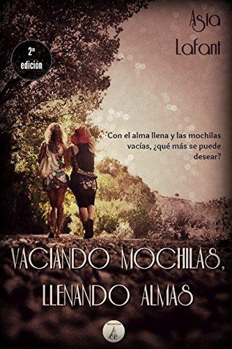 Vaciando mochilas, llenando almas: Asia Lafant (Spanish Edition)