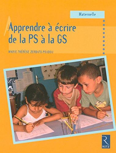 APPRENDRE ECRIRE DE LA PS A GS