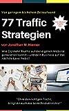 77 Traffic Strategien: Wie DU mehr Traffic auf der eigenen Website generieren kannst - und dein Business auf das nächste Level hebst!