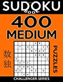 Sudoku Book 400 Medium Puzzles: Sudoku Puzzle Book With Only One Level of Difficulty: Volume 6 (Sudoku Book Challenger Series)