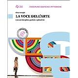 La voce dell'arte. Con e-book. Con espansione online. Per le Scuole superiori