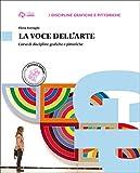 La voce dell'arte. Per le Scuole superiori. Con e-book. Con espansione online