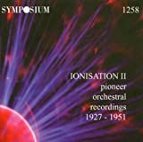 Ionisation 2: Pioneer Orch Recordings 1927-51 by Ionisation II Pioneer Orchestra Recordings 1927-51 (2004-04-27)