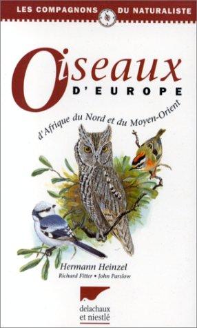 Oiseaux d'Europe, d'Afrique du Nord et du Moyen-Orient par Richard Fitter, Hermann Heinzel, John Parslow