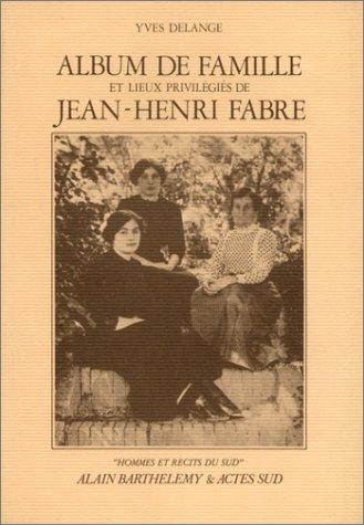 Album de famille et lieux privilégiés de Jean-Henri Fabre