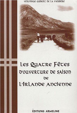 Les Quatre fêtes d'ouverture de saison de l'Irlande ancienne par Véronique Guibert de la Vaissière