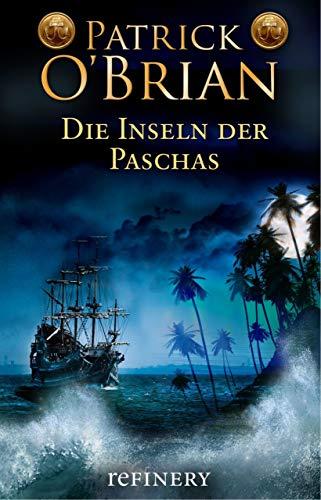 Die Inseln der Paschas: Historischer Roman (Die Jack-Aubrey-Serie 8) - 8 Band-boot