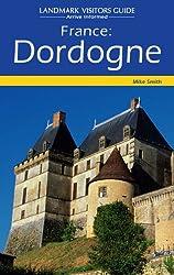 Dordogne (Landmark Visitor Guide)