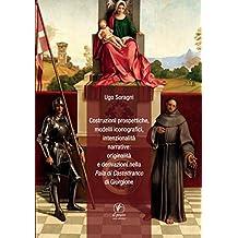 Costruzioni prospettiche, modelli iconografici, intenzionalità narrative: originalità e derivazioni nella Pala di Castelfranco di Giorgione