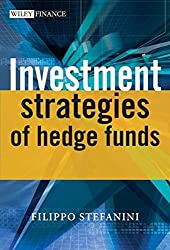 Investment Strategies of Hedge (The Wiley Finance Series)