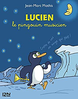 Lucien le pingouin musicien collector 3 titres par [MATHIS, Jean-Marc]
