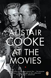 Alistair Cooke at the Movies by Alistair Cooke (2011-01-27)