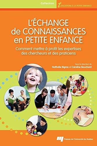 L'change de connaissances en petite enfance: Comment mettre  profit les expertises des chercheurs et des praticiens