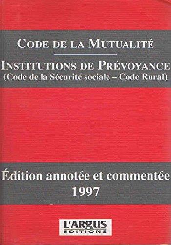 Code de la mutualité : Institutions de prévoyance, code de la Sécurité sociale, code rura