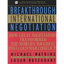 { BREAKTHROUGH INTERNATIONAL NEGOTIATION: HOW GREAT NEGOTIATORS TRANSFORMED THE WORLD'S TOUGHEST POST COLD WAR CONFLICTS } By Watkins, Michael ( Author ) [ Oct - 2001 ] [ Hardcover ]