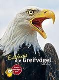 Entdecke die Greifvögel (Entdecke - Die Reihe mit der Eule / Kindersachbuchreihe)