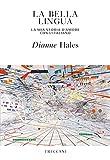 La bella lingua: La mia storia d'amore con l'italiano (Visioni) (Italian Edition)