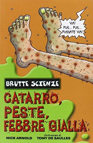 Photo Gallery catarro, peste, febbre gialla e altri mefitici malanni. ediz. illustrata