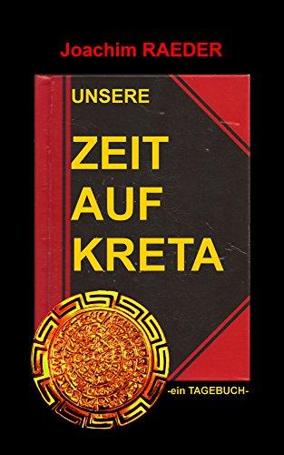 Unsere Zeit auf Kreta: -ein Tagebuch- -