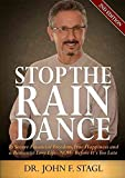 [(Stop the Rain Dance : To Secure Financial Freedom, True Happiness and a Romantic Love Life - Now - Before Its Too Late