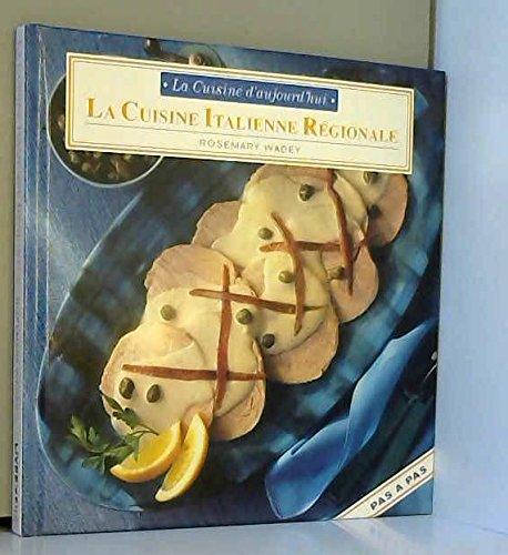 La cuisine italienne régionale (La cuisine d'aujourd'hui)