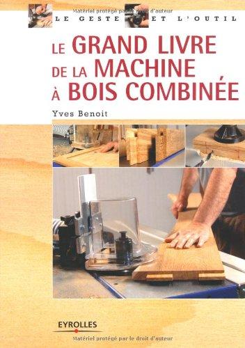 le-grand-livre-de-la-machine-a-bois-combinee
