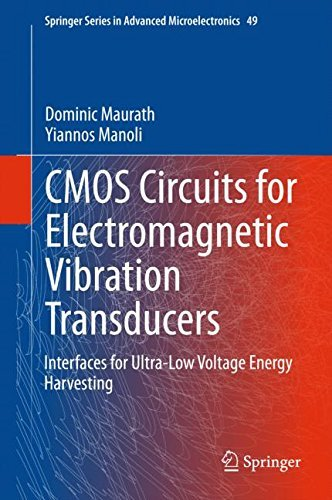 CMOS Circuits for Electromagnetic Vibration Transducers: Interfaces for Ultra-Low Voltage Energy Harvesting (Springer Series in Advanced Microelectronics) by Dominic Maurath (2014-09-17)