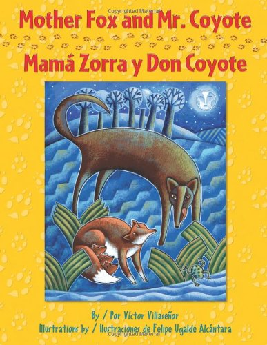 Mother Fox and Mr. Coyote/Mama Zorra y Don Coyote por Victor Villasenor