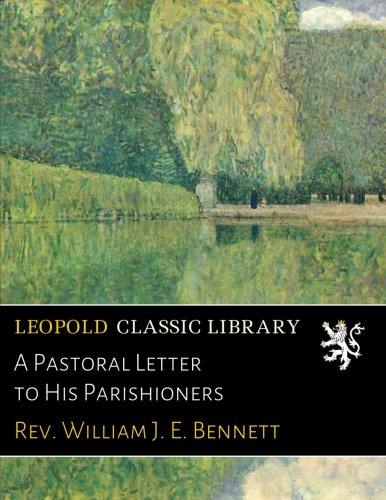 A Pastoral Letter to His Parishioners por Rev. William J. E. Bennett