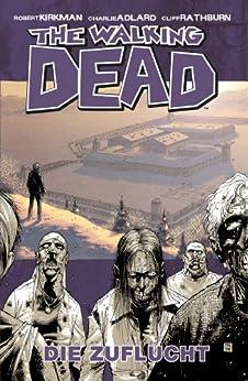 The Walking Dead 03: Die Zuflucht von [Kirkman, Robert]