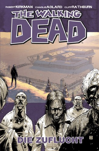 Livres Couvertures de The Walking Dead 03: Die Zuflucht
