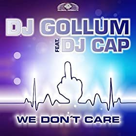 DJ Gollum feat. DJ Cap-We Don't Care