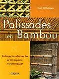 Palissades en bambou - Techniques traditionnelles de construction et d'assemblage