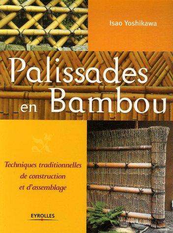 Palissades en bambou : Techniques tradit...