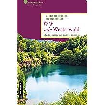 WW wie Westerwald: Könige, Pfaffen und Genosse Raiffeisen (Lieblingsplätze im GMEINER-Verlag)