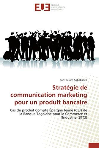 Stratégie de communication marketing pour un produit bancaire