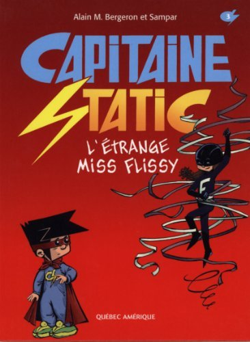 Capitaine Static 03 - L'étrange Miss Flissy (French Edition)
