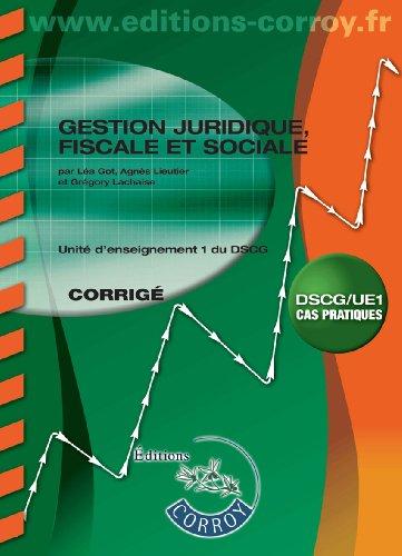Gestion juridique, fiscale et sociale UE 1 du DSCG : Corrigé, UE 1 du DSCG, Cas pratiques