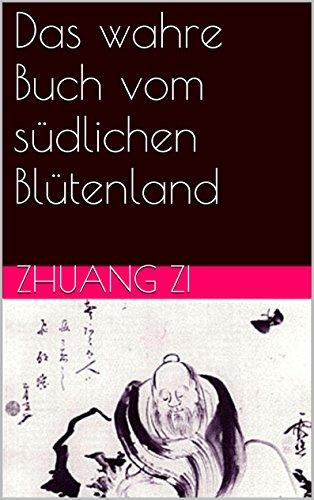 Das wahre Buch vom südlichen Blütenland (Taoistische Klassiker 1) (Amazon Dsi)