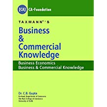 Business & Commercial Knowledge -Business Economics, Business & Commercial Knowledge (CA-Foundation)