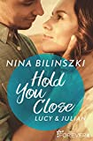 Hold You Close: Lucy & Julian (Philadelphia Love Storys 2) von Nina Bilinszki