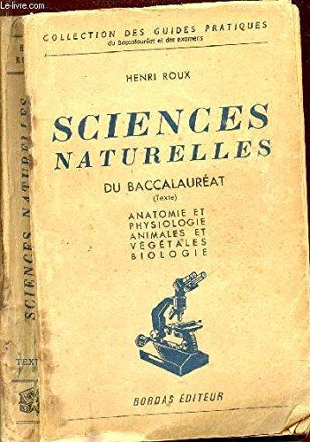 SCIENCES NATURELLES - du baccalaureat - EN 2 VOLUMES / LIVRE + PLANCHES : ANATOMIE ET PHYSIOLOGIE ANIMALES ET VEGETALES BIOLOGIE / COLLECTION DES GUIDES PRATIQUES.