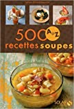 500 recettes de soupes de A à Z de Sylvie GIRARD-LAGORCE ( 30 septembre 2010 ) - SOLAR (30 septembre 2010) - 30/09/2010